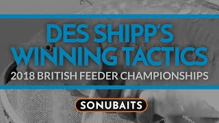 2018 British Feeder Championships - DES SHIPP'S WINNING TACTICS!