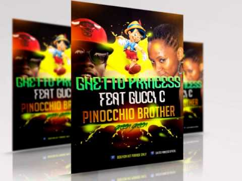 Ghetto Princess feat Gucci c - Pinocchio Brother
