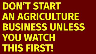 How to Start an Agriculture Business | Including Free Agriculture Business Plan Template