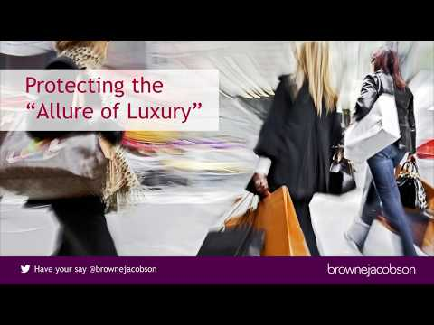 Protecting the 'allure of luxury' -  up to date guidance on protecting brand image