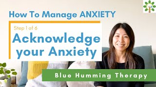 """How To Manage ANXIETY in 6 Steps """"Acknowledge Your Anxiety"""" (1/6)"""