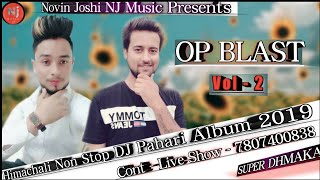 OP BLAST Vol - 2 | Himachali Kullvi DJ Non-stop | Thakur Om Parkash  | Novin Joshi NJ | 2019