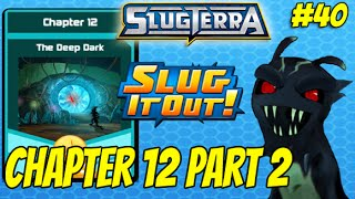 Slugterra Slug it Out! #40 - Chapter 12 Part 2