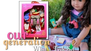 our generation what a trek set unboxing 18 inch dolls like american girl