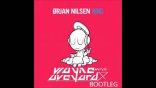 Orjan Nilsen - XIING  (Wayne Wayo Aveyard BootLeg EDIT)