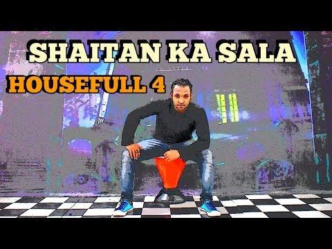 housefull-4-|-shaitan-ka-saala-video-|-akshay-kumar-|-sohail-sen-|-dance-by-sonu-chhipa