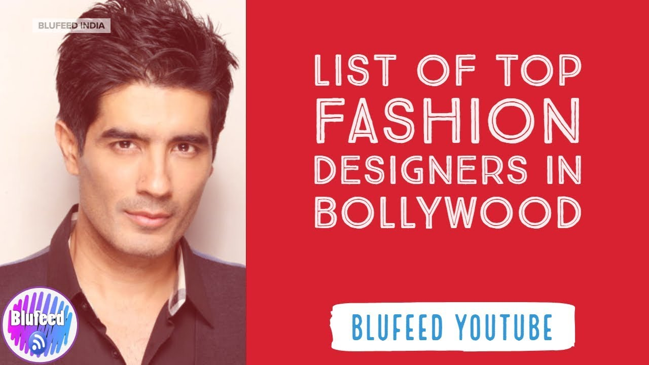 List Of Top Fashion Designers In Bollywood Youtube