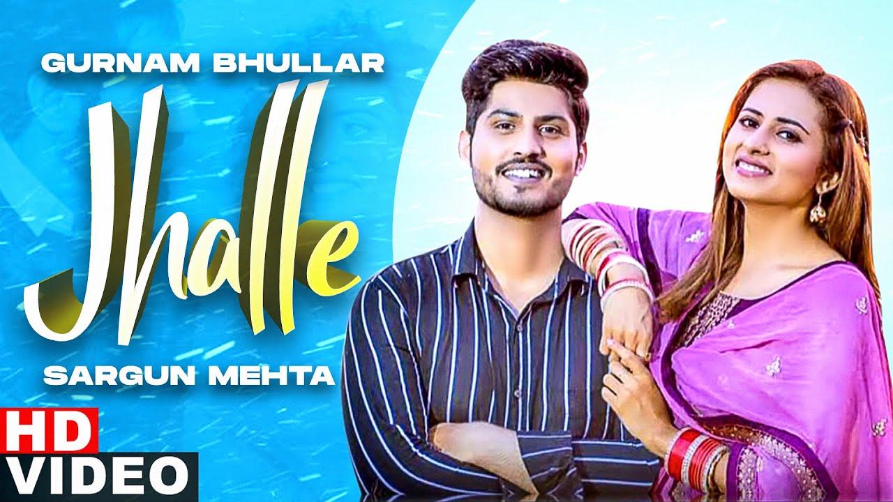 Jhalle (VO Video) | Gurnam Bhullar | Sargun Mehta | Binnu Dhillon | Latest Punjabi Songs 2020
