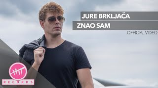 Jure Brkljača - Znao sam (OFFICIAL VIDEO)