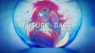 Download Best FUTURE BASS & Chill Trap Mix 2018 Mp3 and Videos