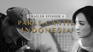 (Trailer) Paras Cantik Indonesia Episode 6 - Indonesia Kaya Webseries