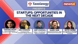 Startups: Opportunities In The Next Decade | Presented By Taxolawgy | NewsX