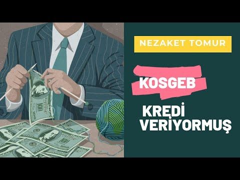 KOSGEB KREDİ VERİYORMUŞ!!