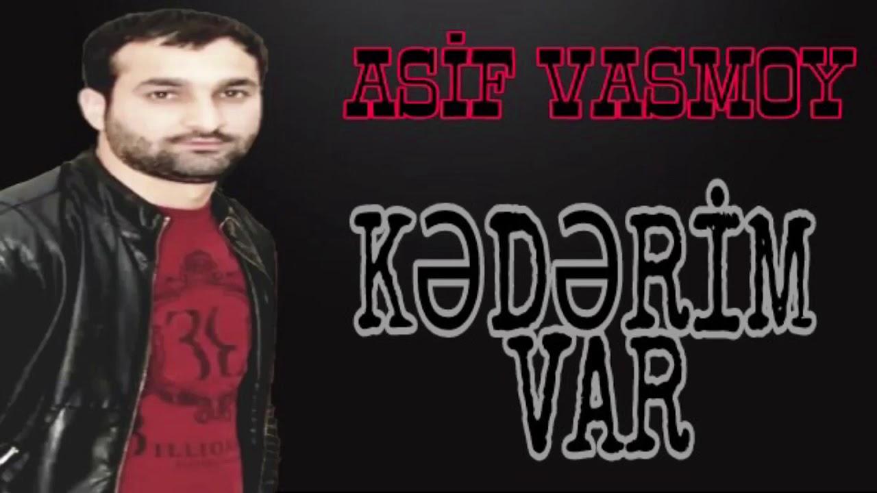 Asif Vasmoy Kədərim Var 2017 Youtube