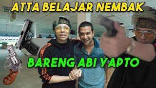 ATTA BELAJAR NEMBAK Bareng ABI YAPTO!!