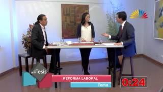 Tesis y Antitesis - Programa 52 - Reforma Laboral