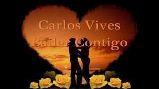 Carlos Vives - Bailar Contigo [Con Letra]