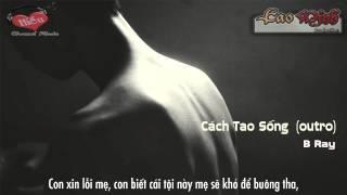 Cách Tao Sống (outro) - B Ray [Lyric Video HD]