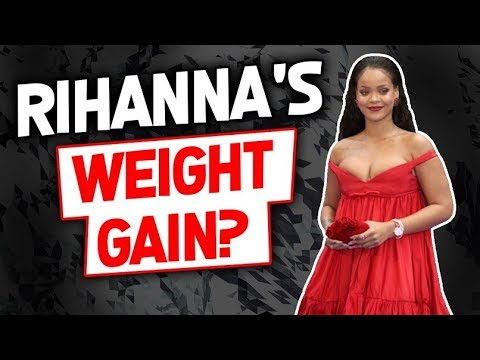 Rihanna's Weight Gain?