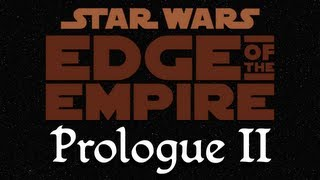 Star Wars: Edge of the Empire Role Playing Game, Prologue II - Escape from Mos Shuuta