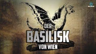 Der BASILISK von Wien - Gab es das Kryptowesen wirklich?