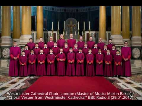 "Westminster Cathedral Choir, London ""Choral Vesper from Westminster Cathedral"" BBC Radio 3 (2017)"