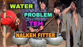 Water Problem Teh Nalkeh Fitter Funny Video By Kashmiri Rounders
