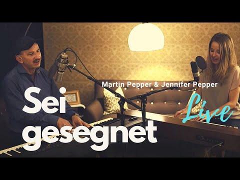 Martin und Jennifer Pepper – Sei gesegnet (Live)