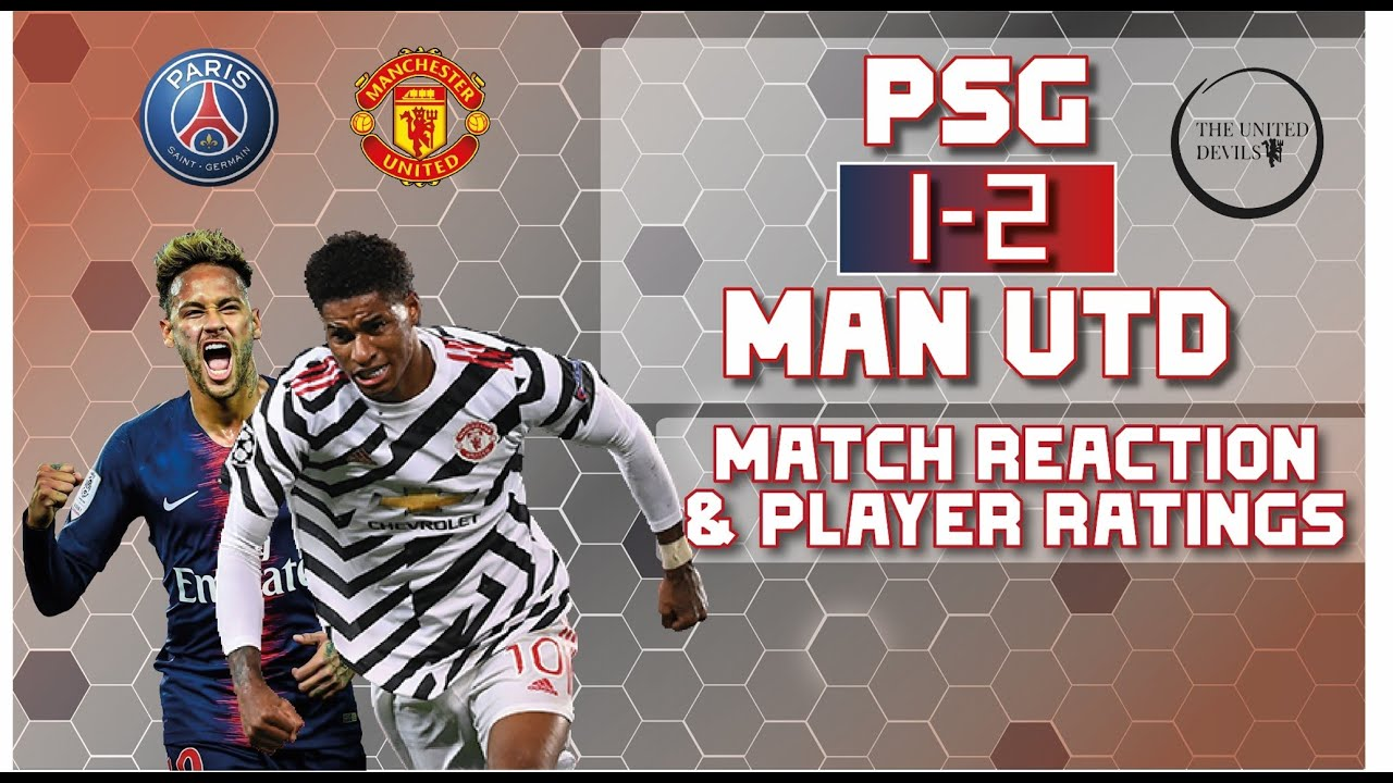 Psg 1 2 Manchester United Match Reaction And Player Ratings October 2020 Champions League Youtube