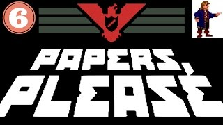 Papers, please 6 │Trabajando para el Ezic │Gameplay en español
