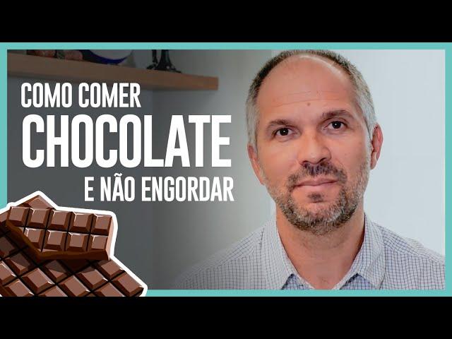 COMO COMER CHOCOLATE E NÃO ENGORDAR?