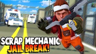 BREAKING OUT OF PRISON! JAILBREAK! - Scrap Mechanic Gameplay Roleplay - Explosive Update