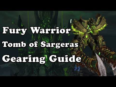 Fury Warrior Tomb of Sargeras Gear Guide (BiS for every slot)