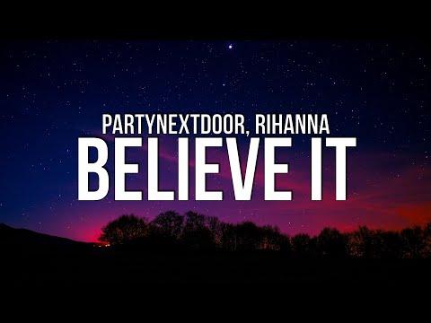 PARTYNEXTDOOR x Rihanna - Believe It (Lyrics)