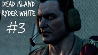 Dead Island Gameplay Walkthrough - Ryder White Campaign Part 3 - Quarantine