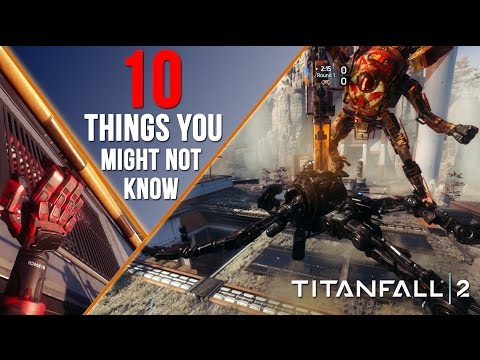 TITANFALL 2: 10 THINGS YOU MIGHT NOT KNOW