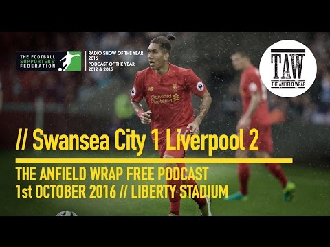 Free Podcast: Taking Liberty - Swansea City 2 Liverpool 1