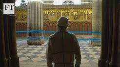 Notre-Dame: an exclusive first look at restoration works | FT Features