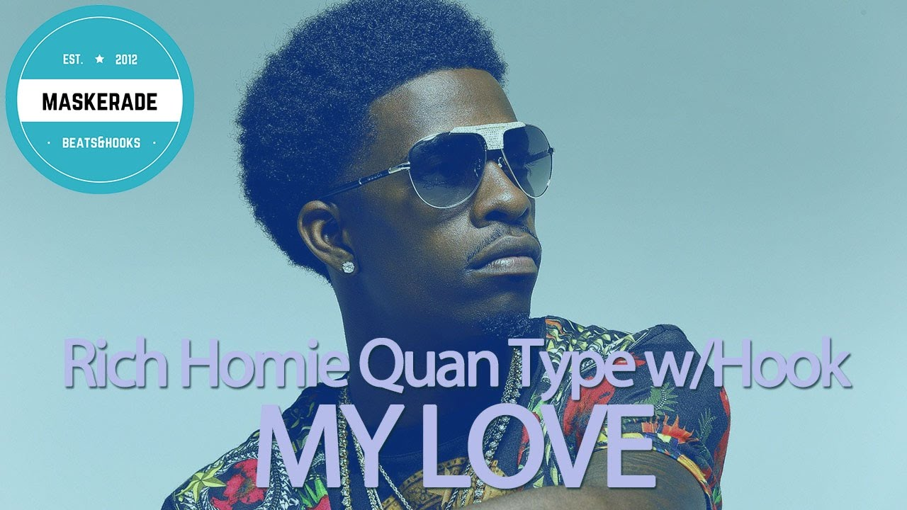 Rich Homie Quan Style Beat with Hook | MY LOVE - YouTube