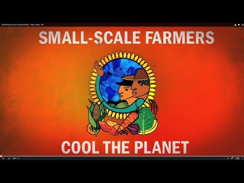 Small Scale Farmers Cool the Planet (full video)