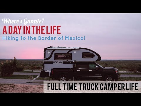 Hiking to the Border of Mexico! | Full Time Truck Camper Life