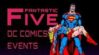 5 Best DC Events - Fantastic Five