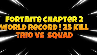 FORTNITE CHAPTER 2 WORLD RECORD ! 35 KILL TRIO vs SQUAD ! By Me,Roku and Sajin