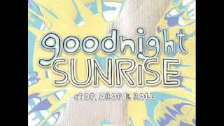Watch Goodnight Sunrise Queso I Have An Idea video