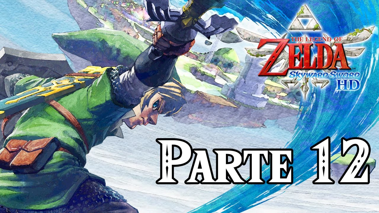 100% y final | The Legend of Zelda: Skyward Sword HD | Parte 12