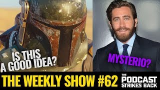 Boba Fett Star Wars Film Coming + Will Jake Gyllenhaal Be In Spider-Man 2? (The Weekly Show #62)