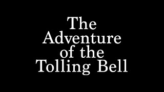 The Adventure of the Tolling Bell