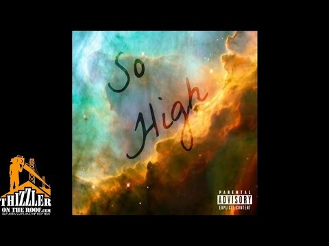 Harris The KnowItAll ft LoLo - So High [Thizzler.com]