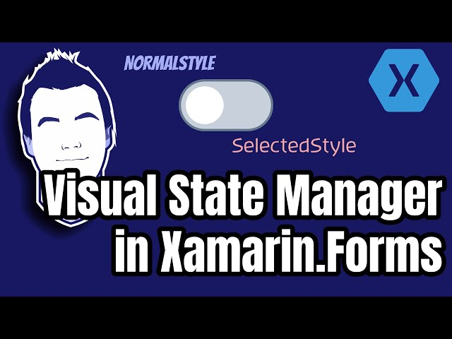 Style Control States with Visual State Manager in Xamarin.Forms