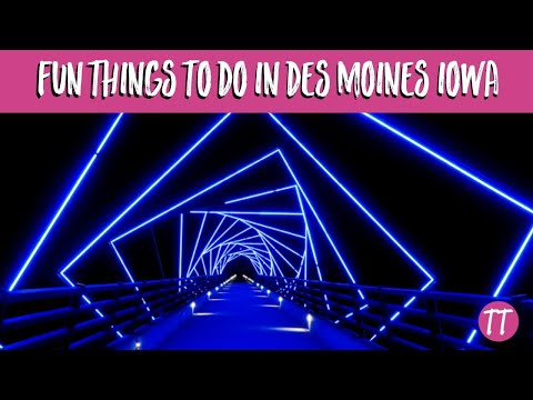 Fun Things To Do In Des Moines, Iowa!